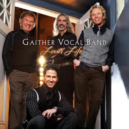 Lovin' Life 2007 Gaither Vocal Band