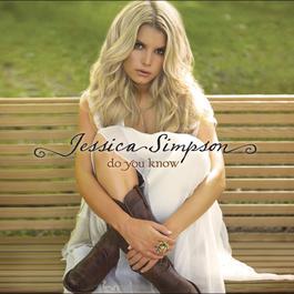 Do You Know 2008 Jessica Simpson