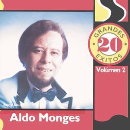 20 Grandes Exitos Vol. 2 2011 Aldo Monges
