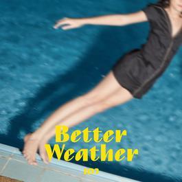 เพลง Better Weather