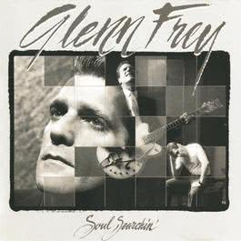 Soul Searchin' 1988 Glenn Frey