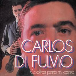 Coplitas para Mi Canto 2011 Carlos Di Fulvio
