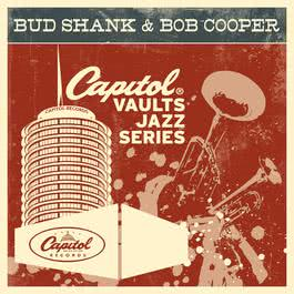 The Capitol Vaults Jazz Series 2011 Bud Shank
