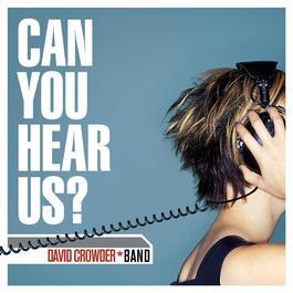 Can You Hear Us? 2002 David Crowder Band