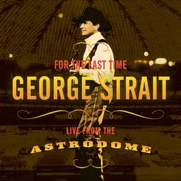 For The Last Time 2003 George Strait