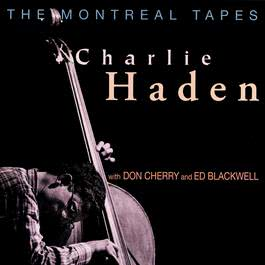 The Montreal Tapes 2016 Charlie Haden; Don Cherry; Ed Blackwell
