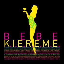 K.I.E.R.E.M.E. 2011 BEBE
