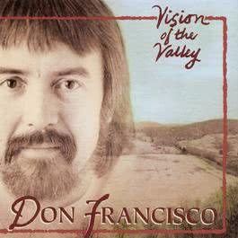 Vision Of The Valley 1991 Don Francisco