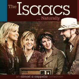 The Isaacs Naturally: An Almost A Cappella Collection 2009 The Isaacs