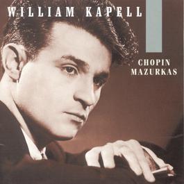 William Kapell Edition, Vol. 1: Chopin: Mazurkas 2000 William Kapell