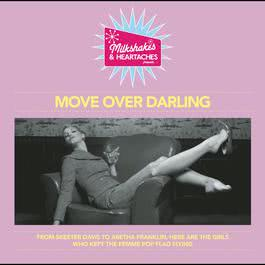 Milkshakes & Heartaches - Move Over Darling 2010 Various Artists