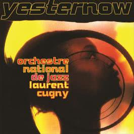 Yesternow 1994 Laurent Cugny