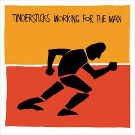 Working For The Man 2006 Tindersticks