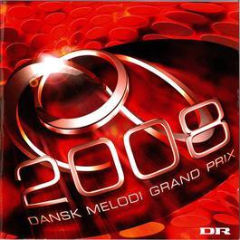Dansk Melodi Grand Prix 2008 2008 Various Artists