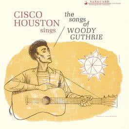 Cisco Houston Sings Songs 2006 Cisco Houston