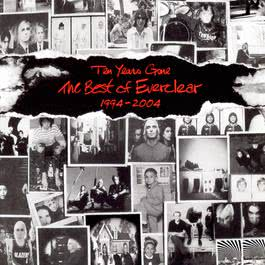 Ten Years Gone The Best Of Everclear 1994-2004 2004 Everclear
