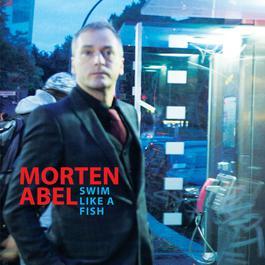 Swim Like A Fish 2007 Morten Abel