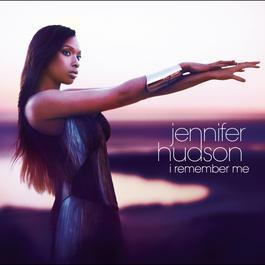 I Remember Me 2011 Jennifer Hudson