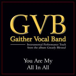 You Are My All In All 2011 Gaither Vocal Band