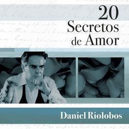 20 Secretos De Amor - Daniel Riolobos 2007 Daniel Riolobos