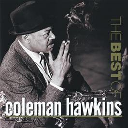 The Best Of Coleman Hawkins 2006 Coleman Hawkins