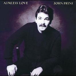 Aimless Love 1986 John Prine