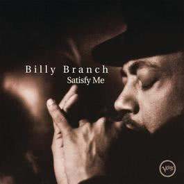 Satisfy Me 1996 Billy Branch