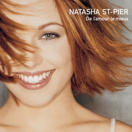 De L' Amour Le Mieux 2002 Natasha St Pier