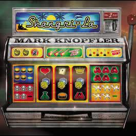 Shangri-La 2004 Mark Knopfler