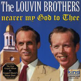 Nearer My God To Thee 2007 The Louvin Brothers