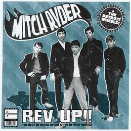 Rev Up Best Of Mitch Ryder & Detroit Wheels 2007 Mitch Ryder & The Detroit Wheels