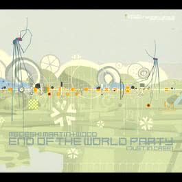 End Of The World Party (Just In Case) 2004 Medeski Martin & Wood