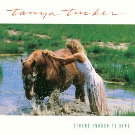Strong Enough To Bend 1988 Tanya Tucker