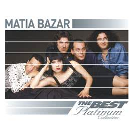 Matia Bazar: The Best Of Platinum 2007 Matia Bazar