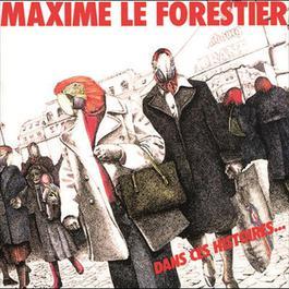 Dans Ces Histoires 1998 Maxime Le Forestier