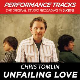 Unfailing Love 2009 Chris Tomlin