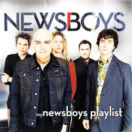 My Newsboys Playlist 2011 Newsboys