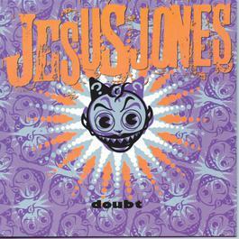 Doubt 2007 Jesus Jones