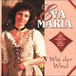 Wie der Wind 1995 Eva-Maria