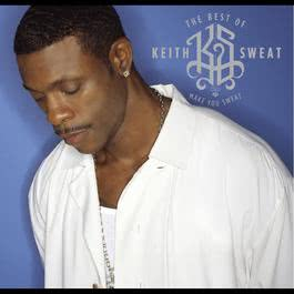 The Best of Keith Sweat: Make You Sweat 2007 Keith Sweat