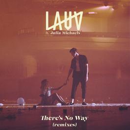 ฟังเพลงอัลบั้ม There's No Way (remixes) feat. Julia Michaels