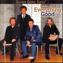 Everything Good 2002 Gaither Vocal Band
