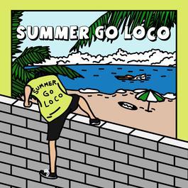 ฟังเพลงอัลบั้ม Summer Go Loco
