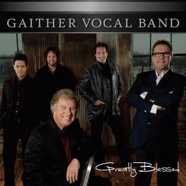 Greatly Blessed 2010 Gaither Vocal Band