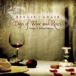 Days Of Wine And Roses: Songs Of Johnny Mercer 2003 Beegie Adair