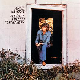 Highly Prized Possession 1999 Anne Murray