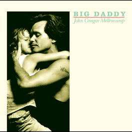 Big Daddy 2005 John Mellencamp