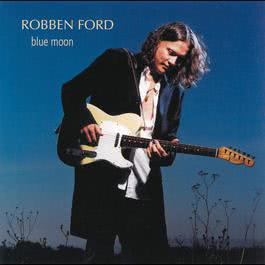 Blue Moon 2002 Robben Ford