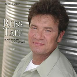 Now More Than Ever 2007 Russ Taff