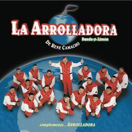 Simplemente Arrolladora 2011 La Arrolladora Banda El Limón De Rene Camacho